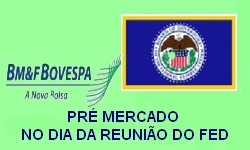 INVESTIMENTOS - PRÉ MERCADO na  5ª feira, 17.09: Hoje decisão do FED sobre juros