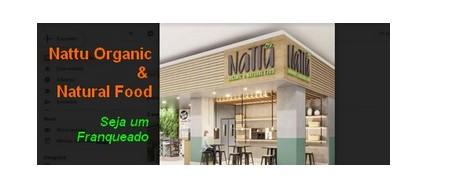 NATTU ORGANIC & NATURAL FOOD aposta em 2 Modelos de Franquias