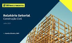 CONSTRUÇÃO CIVIL - Relatório Setorial de Desempenho - Julho 2021