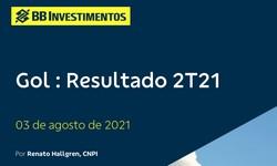 GOL - Resultado no 2º Trimestre /2021 - Busca de Liquidez e Foco em Eficiência