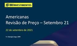 AMERICANAS - Revisão de Preço Meta das Ações na B3– Setembro/2021